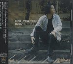OUR PURPOSE HERE/JUN ABE