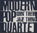 DOIN' THEIR JAZZ THING/MODERN POP QUARTET