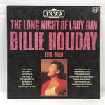 THE LONG NIGHT OF LADY DAY 1915-1959/BILLIE HOLIDAY