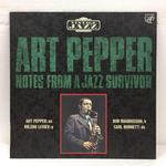NOTES FROM A JAZZ SURVIVOR/ART PEPPER