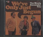 WE'VE ONLY JUST BEGUN/MONTY ALEXANDER