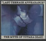 LAST TEENAGE APPEARANCE/尾崎豊