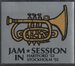 JAZZ SESSION IN HARTFORD & STOCKHOLM