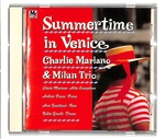 SUMMERTIME IN VENICE/CHARLIE MARIANO & MILAN TRIO