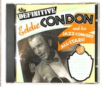 THE DEFINITIVE EDDIE CONDON AND HIS JAZZ CONCERT ALL-STARS VOL.1
