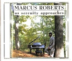 AS SERENITY APPROACHES/MARCUS ROBERTS