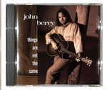 THINGS ARE NOT THE SAME/JOHN BERRY