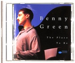 THE PLACE TO BE/BENNY GREEN