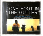 ONE FOOT IN THE GUITTER/DAVE BAILEY