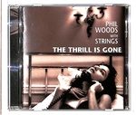 THE THRILL IS GONE/PHIL WOODS