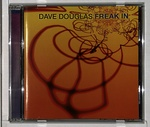 FREAK IN/DAVE DOUGLAS
