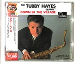 DOWN IN THE VILLAGE/TUBBY HAYES