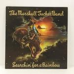 SEARCHIN' FOR A RAINBOW/THE MARSHALL TUCKER BAND