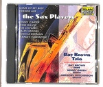 SOME OF MY BEST FRIENDS ARE... THE SAX PLAYERS/RAY BROWN