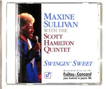 SWINGIN' SWEET/MAXINE SULLIVAN WITH THE SCOTT HAMILTON QUINTET