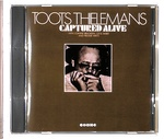 CAPTURED ALIVE/TOOTS THIELEMANS