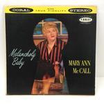 MELANCHOLY BABY/MARY ANN McCALL