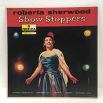SHOW STOPPERS/ROBERTA SHERWOOD