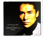 THE GREATEST HITS OF HIROMI GO VOL.II BALLADS/郷ひろみ