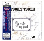 YOU BROKE MY HEART SO I BUSTED YOUR JAW/SPOOKY TOOTH