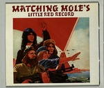 LITTLE RED RECORD/MATCING MOLE