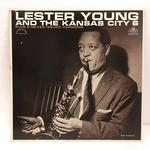 LESTER YOUNG AND THE KANSAS CITY SIX