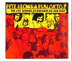 THE ART SCHOOL DANCE GOES ON FOR EVER/PETE BROWN & PIBLOKTO