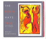 WHAT SURVIVES/KEVIN HAYS