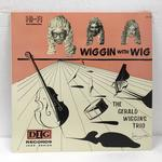 WIGGIN WITH WIG/THE GERALD WIGGINS TRIO