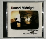 ROUND MIDNIGHT/DIZZY GILLESPIE MEETS PHIL WOODS QUINTET