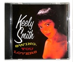 SWING, YOU LOVERS!/KEELY SMITH