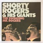 THE SWINGING MR.ROGERS/SHORTY ROGERS & HIS GIANTS