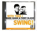 WITH THEE I SWING!/MARK SHANE & TERRY BLAINE