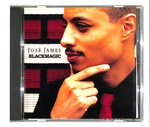 BLACKMAGIC/JOSE JAMES