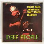 DEEP PEOPLE/SHELLEY MANNE, JIMMY GIUFFRE, SHORTY ROGERS, BILL RUSSO