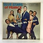PARDON MY ENGLISH/BLUE STARS OF FRANCE