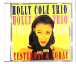 YESTERDAY & TODAY/HOLLY COLE TRIO