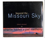 BEYOND THE MISSOURI SKY (SHORT STORIES)/CHARLIE HADEN & PAT METHENY