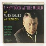 A NEW LOOK AT THE WORLD/ALLEN KELLER