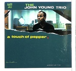 A TOUCH OF PEPPER/JOHN YOUNG