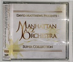 MJO SUPER COLLECTION/MANHATTAN JAZZ ORCHESTRA