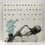 METAMORPHOSIS/GEORGE ADAMS DON PULLEN QUARTET