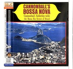 CANNONBALL ADDERLEY WITH SERGIO MENDES AND THE BOSSA RIO SEXTET