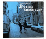 FOR JAZZ AUDIO FANS ONLY VOL.2