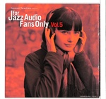 FOR JAZZ AUDIO FANS ONLY VOL.5
