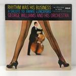 RHYTHM WAS HIS BUSINESS/GEORGE WILLIAMS AND HIS ORCHESTRA