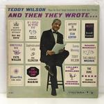 AND THEN THEY WROTE.../TEDDY WILSON