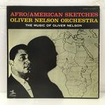 AFRO AMERICAN SKETCHES/OLIVER NELSON
