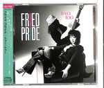 TWO, TOO/FRIED PRIDE