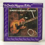 IT COULD HAPPEN TO YOU/LORNE LOFSKY